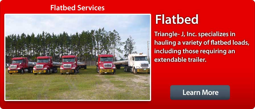 flatbed services, Triangle-J, Inc. specializes in hauling a variety of flatbed loads, including those requiring an extendable trailer.