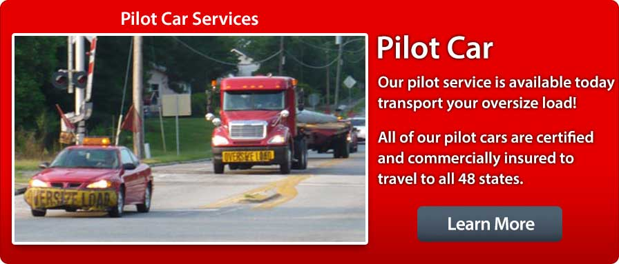 Pilot Car Services, Our Pilot service is available today, transport your oversize load!  All of our pilot cars are certified and commercially insured to travel to all 48 states.